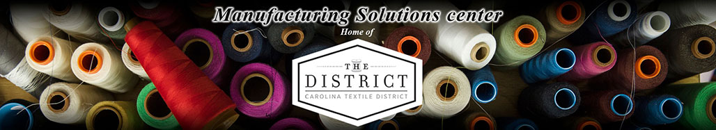 Manufacturing Solutions Center, Home of the Carolina Textile District